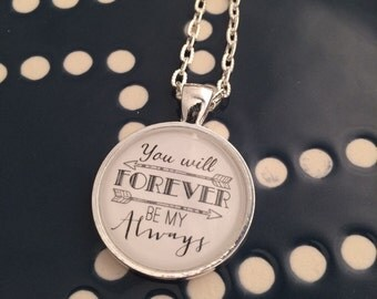 You Will Forever be my Always Pendant