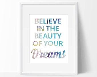 Believe in the Beauty of Your Dreams Art Print - Inspirational Wall Art - Motivational Art - Watercolor Art - Typography - Wall Art