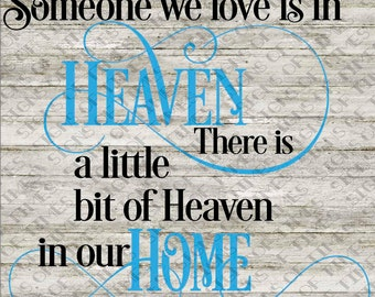 SVg, Because Someone We Love, Is in Heaven, There is a little, bit of Heaven, in Our Home, PNG, DFX, Cut File, Bereavement SVG