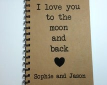 I Love you to the Moon and Back, Journal, Personalized, Notebook, Journal, Diary, couples gift, love, Sketchbook, Mom, Grandparent