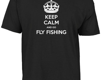 Keep calm and go fly fishing t-shirt