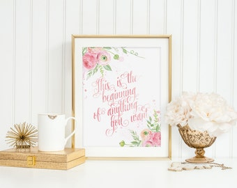 Inspirational Quote Print Wall Art This Is The Beginning Of Anything You Want Girl Blush Pink Spring Ranunculus Flowers Nursery Motivational
