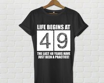 49th birthday, 49th birthday shirt, life begins at 49, birthday 49, 49 birthday, 49 birthday gift, 49 birthday shirt, ideas, gift, present