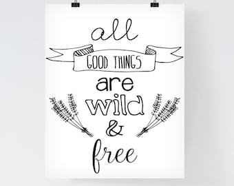 Typographic Print Bohemian Art Bohemian Quote 'All good things are wild and free' Bohemian Wall Art Flower Poster Floral Wall Art