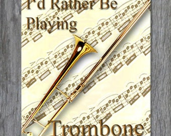 Mouse Pad - I'd Rather Be Playing Trombone
