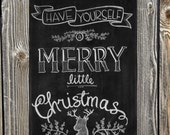 Have Yourself a Merry Little Christmas Digital Chalkboard Print