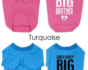 Only Child Big Brother Pregnancy Reveal Dog T Shirt. Small Pet Clothes. Gift for Expecting Mother.