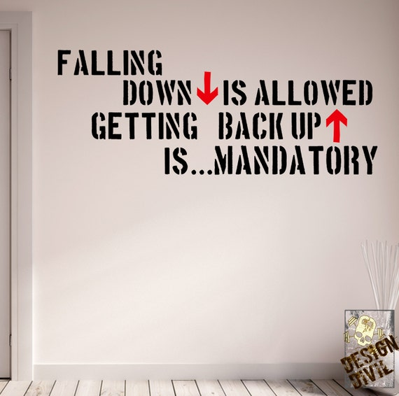 Quotes On Falling And Getting Back Up: Falling Down Is Allowed. Getting Back Up Is Mandatory. Wall