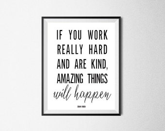 If You Work Really Hard And Are Kind Amazing Things Will Happen Quote Print Minimalist Print Quote Wall Art Inspiring Quote