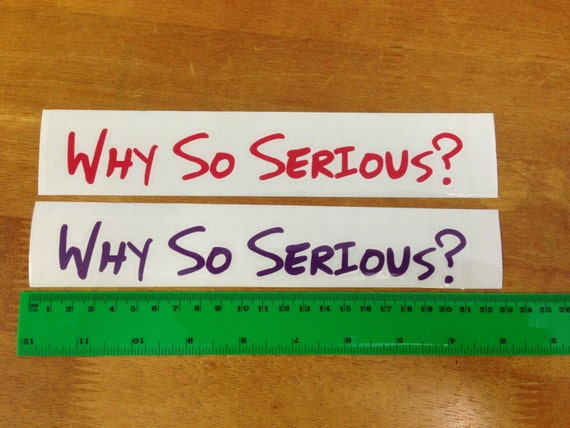 why so serious batman joker movie quote by rockydecals on etsy