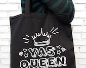 Yas Queen -  Black Tote Bag – Screen Printed 100% Cotton.