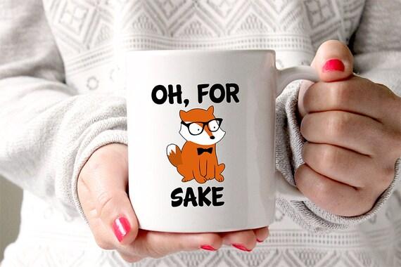 Coffee Mug Oh, For Fox Sake Mug