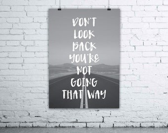 "Typographic Print Wall Art ""Don't look back, you're not going that way"" - Instant Download PDF file"