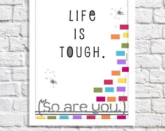 Life Is Tough But So Are You Motivational Art Print Inspirational Quote Poster Inspiring Wall Art Girl Empowerment Strong Women Affirmation
