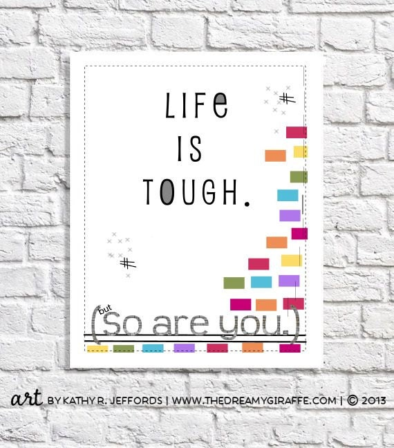 Motivational Art Colorful Print Life Is Tough Poster Inspirational Quote Inspiring Wall Art Encouragement Gift Girl Empowerment Affirmation