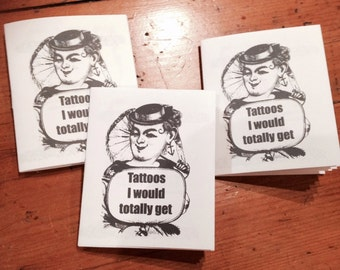 Tattoos I Would Totally Get zine