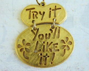 SALE Vintage Gold Toned Try It, You'll Like It Pendant