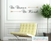 Arrow Be Brave Be Kind Wall Decal Trendy Script Quote with Arrows Geometric Modern Kids Boy Girl Room Nursery Tribal Inspirational Saying