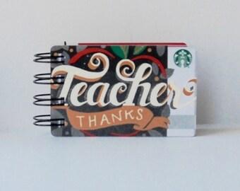 STARBUCKS Teacher Appreciation Upcycled Gift Card Spiral Notebook Notepad
