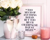 Too Much Champagne is Just Right Print - Bar Cart - Happy Hour - Bar Sign - Champagne