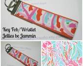 Lily Pulitzer  Fabric Jellies be Jammin / Key Fob Wristlet / Sorority Gift / Big Little Gift / Preppy / Choose One