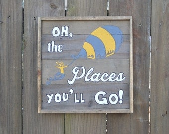 Dr Seuss Oh the Places you'll Go Sign MADE TO ORDER