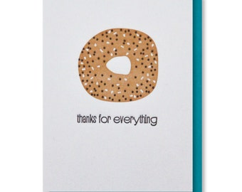 Fun Funny Thank You | Thanks for Everything | Foodie | New York Bagel Letterpress Card | kiss and punch