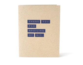 Thank You For Spoiling My Kid - Card for Friend - Grandparents Card - Baby Shower Thank You - Friendship Thank You Blank Recycled Card