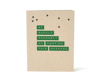 We Should Probably Go Camping This Weekend - Just For Fun Blank Recycled Greeting Card - Card for Husband or Wife