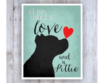 All You Need is Love and a Pittie Art, Pit Bull Art, Dog Rescue, Dog Poster, Dog Print, Lab Picture, Dog Wall Decor, Pet Art, Pitbull