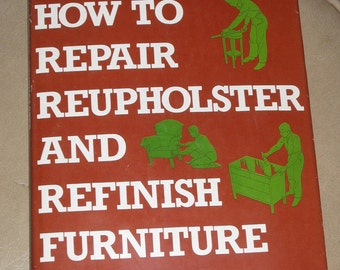 Repair Upholster and Refinish Furniture, How To, Marshall, Popular Science