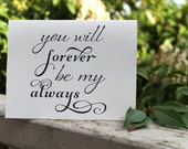 Valentines Day Card, You Will Forever Be My Always, DIY Printable Instant Download, Wedding Day, Anniversary, Love Card, Anniversary gift