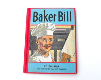 1958 Baker Bill Book Childrens Illustrated Book Cooking Baking Homeschool Educational Storytime Story Chef Typography Library Nusery Decor