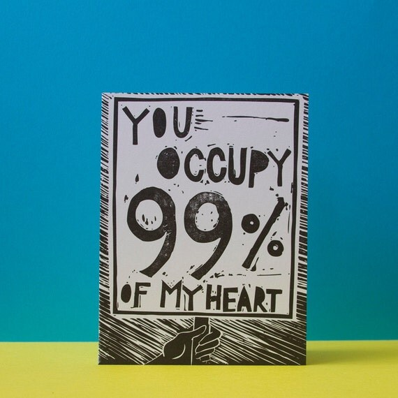 You OCCUPY 99% of my heart 4x5 Card