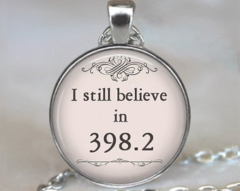 I still believe in 398.2 pendant, fairy tale jewelry book jewelry fairy tale wedding Dewey Decimal librarian gift key chain brooch pin