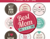 Mother's Day Bottle Cap Image Sheet - Best Mom Ever Sayings - 1 Inch Circles Digital Collage - Instant Download - NO.240