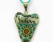 Inspirational Handpainted Heart Necklace, Polymer Clay Pendant, Believe Heart Pendant