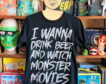 I Wanna Drink Beer and Watch Monster Movies - Vintage style horror movie craft beer tee