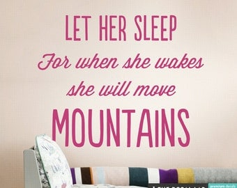 Let Her sleep for When She wakes She will move Mountains wall decal, Baby Nursery Vinyl Wall Decals WAL-A148