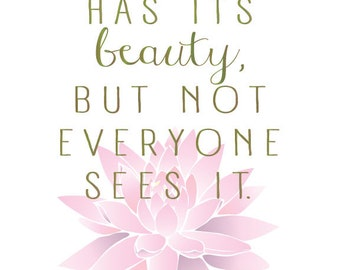 Everything Has Beauty by Confucious 8x10 poster