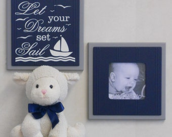 Let Your Dreams Set Sail, Navy Baby Nursery Wall Decor - Set of 2 - Photo Frame and Sign - Nautical Baby Room Decor - Navy Blue and Gray