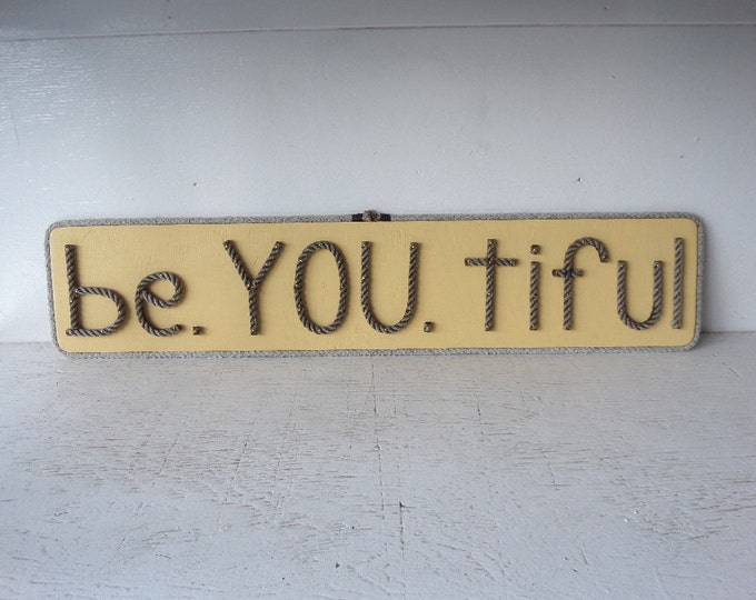 be.YOU.tiful  Wood Sign Nautical Chic Wall Art Reclaimed Wood painted Yellow Rope Letters