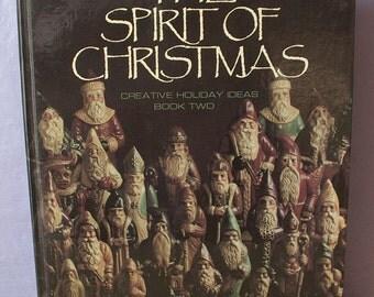 Vintage The Spirit of Christmas book, Creative Holiday Ideas book 2, 1988, Christmas crafts, Christmas cookbook, Santa Claus, ornaments