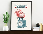 Christmas Sale Home decor love quote You cant weigh my love. Heart and Love prints wall art- wall decor  Art and collectibles  TYQ032WA4