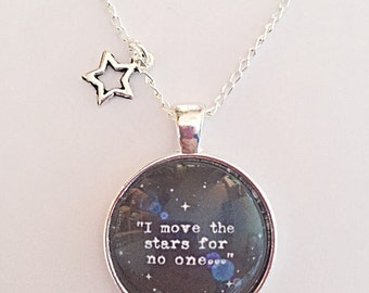 Quote Necklace - I Move The Stars For No One - Glass Pendant - Labyrinth Necklace -Quote Jewelry - Gift for Mom,Sister,Daughter