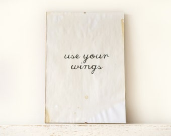 Wall Decor, Poster, Sign - use your wings