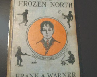 Vintage Book Bobby Blake in the Frozen North c.1923