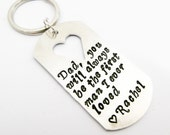 You'll always be the first man I ever loved Custom Hand Stamped Dog Tag Heart Cut out Key Chain Perfect Gift for Father of the Bride will