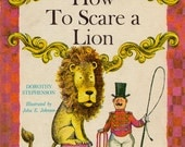 How To Scare a Lion by Dorothy Stephenson, illustrated by John E. Johnson