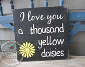 Gilmore Girls I Love You a Thousand Yellow Daisies Hand Painted Wood Sign